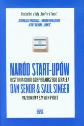 Naród start-upów Historia cudu gospodarczego Izraela - Senor Dan, Singer Saul | mała okładka