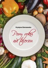 Pory roku na talerzu - Krystyna Gierszewska | mała okładka