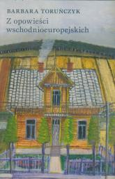 Z opowieści wschodnioeuropejskich - Barbara Toruńczyk   mała okładka