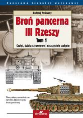 Broń pancerna III Rzeszy Tom 1 Czołgi, działa szturmowe i niszczyciele czołgów - Andrzej Zasieczny | mała okładka