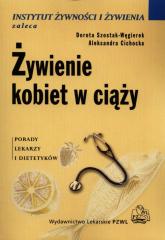 Żywienie kobiet w ciąży - Szostak-Węgierek Dorota, Cichocka Aleksandra | mała okładka