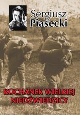 Kochanek Wielkiej Niedźwiedzicy - Sergiusz Piasecki | mała okładka