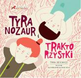 Tyranozaur i Traktorzystki - Tina Oziewicz | mała okładka
