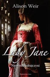 Lady Jane Niewinna zdrajczyni - Alison Weir   mała okładka