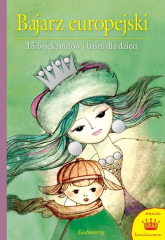 Bajarz europejski 15 bajek, mitów i baśni dla dzieci - Grimm Jakub, Grimm Wilhelm, Andersen Hans Christian | mała okładka