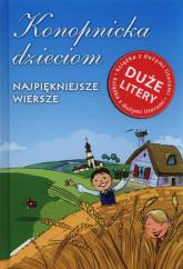 Konopnicka dzieciom Najpiękniejsze wiersze Duże litery - Maria Konopnicka | mała okładka
