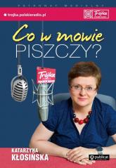 Co w mowie piszczy? - Katarzyna Kłosińska | mała okładka