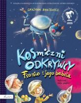 Kosmiczni odkrywcy Franio i jego babcia - Grażyna Bąkiewicz | mała okładka