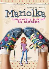 Mariolka Zwariowana powieść dla nastolatek - Katarzyna Dembska | mała okładka