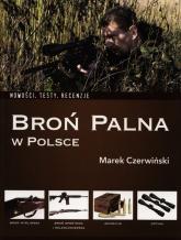 Broń palna w Polsce Nowości, testy, recenzje - Marek Czerwiński | mała okładka
