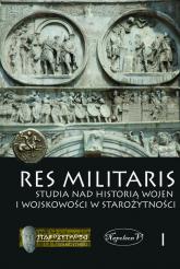 Res Militaris 1 Studia nad historią wojen i wojskowości w starożytności -  | mała okładka