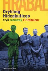 Drybling Hidegkutiego czyli rozmowy z Hrabalem - Laszlo Szigeti   mała okładka