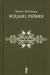 Niejaki Piórko - Henri Michaux | mała okładka