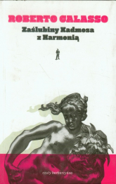 Zaślubiny Kadmosa z Harmonią - Roberto Calasso | mała okładka