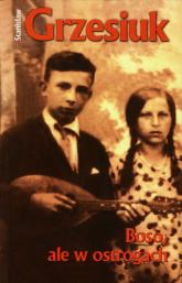 Boso, ale w ostrogach - Stanisław Grzesiuk | mała okładka