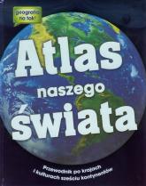 Atlas naszego świata Przewodnik po krajach i kulturach sześciu kontynentów -  | mała okładka