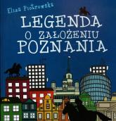 Legenda o założeniu Poznania - Eliza Piotrowska | mała okładka
