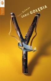 Zabić gołębia - Stephen Kelman | mała okładka
