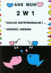 2 w 1 Dialogi matrymonialne i ... asesino, asesina - Ans Mun   mała okładka