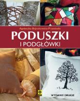 Poduszki i podgłówki - Agnieszka Bojrakowska-Przeniosło | mała okładka