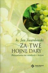 Za Twe hojne dary Rozważania na niedziele i święta - Jan Twardowski | mała okładka
