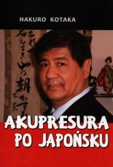 Akupresura po japońsku - Hakuro Kotaka | mała okładka