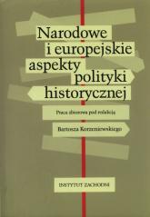 Narodowe i europejskie aspekty polityki historycznej - zbiorowa Praca | mała okładka