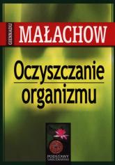 Oczyszczanie organizmu Podstawy samouzdrawiania - Małachow Giennadij P. | mała okładka
