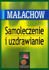 Samoleczenie i uzdrawianie - Gienadij Małachow | mała okładka