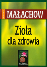 Zioła dla zdrowia - Małachow Giennadij P. | mała okładka