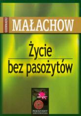 Życie bez pasożytów - Małachow Giennadij P. | mała okładka