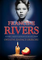 Ostatni Zjadacz Grzechu - Francine Rivers   mała okładka