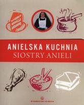 Anielska kuchnia siostry Anieli - Aniela Garecka | mała okładka