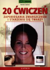 20 ćwiczeń zapobiegania zmarszczkom i starzeniu się twarzy - Benita Cantieni | mała okładka
