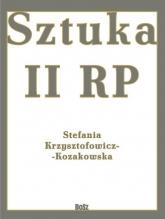 Sztuka II RP - Stefania Krzysztofowicz-Kozakowska | mała okładka