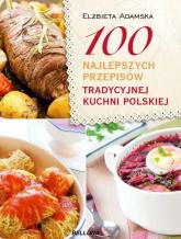 100 najlepszych przepisów tradycyjnej kuchni polskiej - Elżbieta Adamska | mała okładka