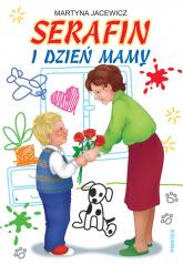 Serafin i Dzień Mamy - Martyna Jacewicz   mała okładka