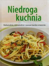 Niedroga kuchnia Niebanalnie, różnorodnie i zawsze bardzo smacznie -  | mała okładka