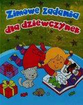 Zimowe zadania dla dziewczynek - Wiśniewska Anna, Wiśniewski Krzysztof | mała okładka