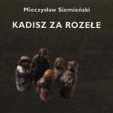 Kadisz za Rozełe - Mieczysław Siemieński | mała okładka