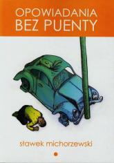 Opowiadania bez puenty - Sławek Michorzewski | mała okładka
