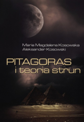 Pitagoras i teoria strun - Kosowska Magdalena Maria, Kosowski Aleksander | mała okładka