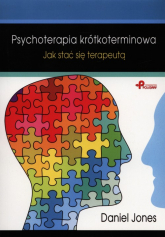 Psychoterapia krótkoterminowa Jak stać się terapeutą - Daniel Jones | mała okładka