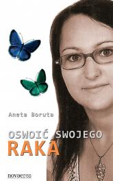 Oswoić swojego raka - Aneta Boruta | mała okładka