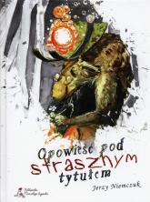 Opowieść pod strasznym tytułem - Jerzy Niemczuk   mała okładka