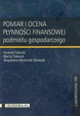 Pomiar i ocena płynności finansowej - Tokarski Andrzej, Tokarski Maciej, Mosionek-Schweda Magdalena | mała okładka