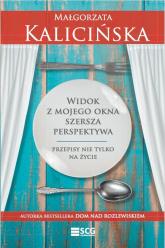 Widok z mojego okna szersza perspektywa Przepisy nie tylko na życie - Małgorzata Kalicińska | mała okładka