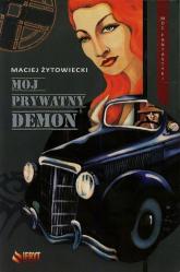 Mój prywatny demon - Maciej Żytowiecki | mała okładka