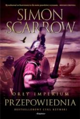 Orły imperium 6 Przepowiednia - Simon Scarrow | mała okładka