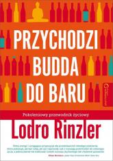 Przychodzi Budda do baru Pokoleniowy przewodnik życiowy - Lodro Rinzler | mała okładka